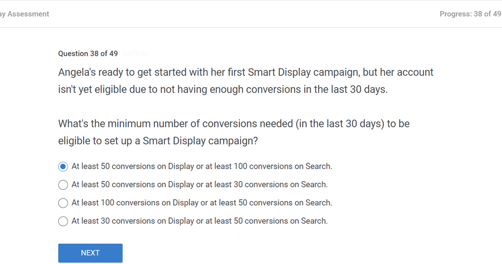 Angelas ready to get started with her first Smart Display campaign but her account isnt yet eligible due to not having enough conversions in the last 30 days