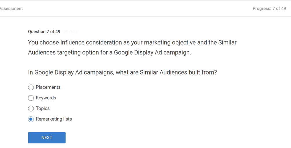 You choose Influence consideration as your marketing objective and the Similar Audiences targeting option for a Google Display Ad campaign